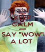 """KEEP CALM AND SAY """"WOW"""" A LOT  - Personalised Poster A4 size"""