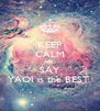 KEEP CALM AND SAY YAOI is the BEST  - Personalised Poster A4 size