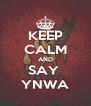KEEP CALM AND SAY  YNWA - Personalised Poster A4 size
