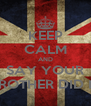 KEEP CALM AND SAY YOUR BROTHER DID IT - Personalised Poster A4 size