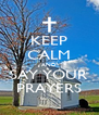 KEEP CALM AND SAY YOUR PRAYERS - Personalised Poster A4 size
