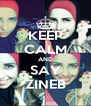 KEEP CALM AND SAY ZINEB - Personalised Poster A4 size