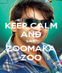 KEEP CALM AND SAY ZOOMAKA ZOO - Personalised Poster A4 size
