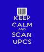 KEEP CALM AND SCAN UPCS - Personalised Poster A4 size