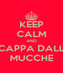 KEEP CALM AND SCAPPA DALLE MUCCHE - Personalised Poster A4 size