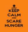 KEEP CALM AND SCARE HUNGER - Personalised Poster A4 size