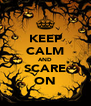 KEEP CALM AND SCARE ON - Personalised Poster A4 size