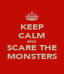 KEEP CALM AND SCARE THE MONSTERS - Personalised Poster A4 size