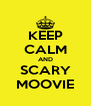 KEEP CALM AND SCARY MOOVIE - Personalised Poster A4 size