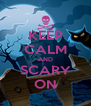 KEEP CALM AND SCARY ON - Personalised Poster A4 size