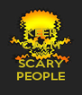KEEP CALM AND SCARY PEOPLE - Personalised Poster A4 size