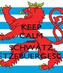 KEEP CALM AND SCHWÄTZ LËTZEBUERGESCH - Personalised Poster A4 size