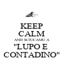 "KEEP CALM AND SCIUCAMU A ""LUPO E  CONTADINO"" - Personalised Poster A4 size"