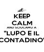 "KEEP CALM AND SCIUCAMU A ""LUPO E IL CONTADINO"" - Personalised Poster A4 size"