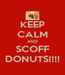 KEEP CALM AND SCOFF DONUTS!!!! - Personalised Poster A4 size