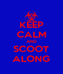 KEEP CALM AND SCOOT ALONG - Personalised Poster A4 size