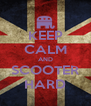KEEP CALM AND SCOOTER HARD - Personalised Poster A4 size