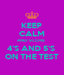 KEEP CALM AND SCORE  4'S AND 5'S  ON THE TEST - Personalised Poster A4 size
