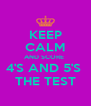 KEEP CALM AND SCORE  4'S AND 5'S  THE TEST - Personalised Poster A4 size