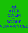 KEEP CALM AND SCORE ADAVANCED - Personalised Poster A4 size