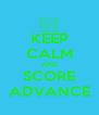 KEEP CALM AND SCORE ADVANCE - Personalised Poster A4 size