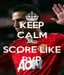 KEEP CALM AND SCORE LIKE RVP - Personalised Poster A4 size