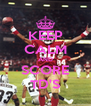 KEEP CALM AND SCORE TD'S - Personalised Poster A4 size