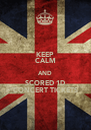 KEEP CALM AND SCORED 1D CONCERT TICKETS - Personalised Poster A4 size