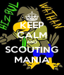 KEEP CALM AND SCOUTING MANIA - Personalised Poster A4 size