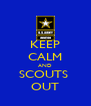 KEEP CALM AND SCOUTS  OUT - Personalised Poster A4 size