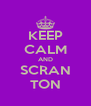 KEEP CALM AND SCRAN TON - Personalised Poster A4 size