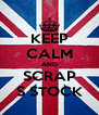 KEEP CALM AND SCRAP S STOCK - Personalised Poster A4 size