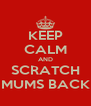 KEEP CALM AND SCRATCH MUMS BACK - Personalised Poster A4 size