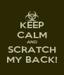 KEEP CALM AND SCRATCH MY BACK! - Personalised Poster A4 size