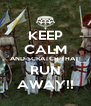 KEEP CALM AND-SCRATCH THAT! RUN AWAY!! - Personalised Poster A4 size
