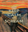 KEEP CALM AND SCREAM  - Personalised Poster A4 size