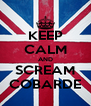 KEEP CALM AND SCREAM COBARDE - Personalised Poster A4 size