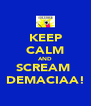KEEP CALM AND SCREAM  DEMACIAA! - Personalised Poster A4 size