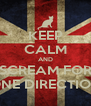 KEEP CALM AND SCREAM FOR ONE DIRECTION - Personalised Poster A4 size
