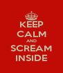KEEP CALM AND SCREAM INSIDE - Personalised Poster A4 size