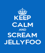 KEEP CALM AND SCREAM JELLYFOO - Personalised Poster A4 size
