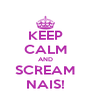 KEEP CALM AND SCREAM NAIS! - Personalised Poster A4 size