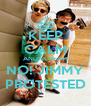 KEEP CALM AND SCREAM NO! JIMMY PROTESTED - Personalised Poster A4 size