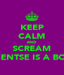 KEEP CALM AND SCREAM OFENTSE IS A BOSS - Personalised Poster A4 size
