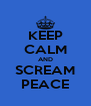 KEEP CALM AND SCREAM PEACE - Personalised Poster A4 size