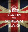 KEEP CALM AND SCREAM S.A.G - Personalised Poster A4 size