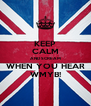 KEEP CALM AND SCREAM WHEN YOU HEAR WMYB! - Personalised Poster A4 size