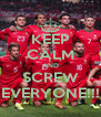 KEEP CALM AND SCREW EVERYONE!!! - Personalised Poster A4 size