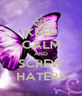 KEEP CALM AND SCREW HATERS - Personalised Poster A4 size