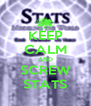 KEEP CALM AND SCREW STATS - Personalised Poster A4 size